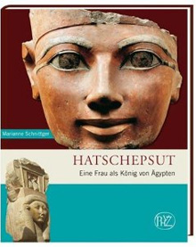 Hatschepsut - Eine Frau als Königin von Ägypten