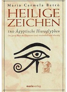 Heilige Zeichen. 580 ägyptische Hieroglyphen