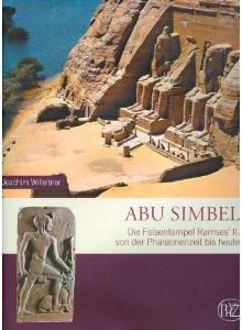 Abu Simbel – Die Felsentempel Ramses II. von der Pharaonenzeit bis heute