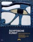 Ägyptische Kunst. Bestandskatalog Badisches Landesmuseum Karlsruhe