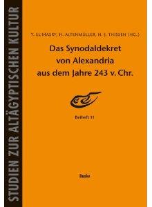 Das Synodaldekret von Alexandria aus dem Jahre 243 v. Chr., SAK Beiheft 11 (Hamburg 2012)