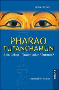 Cover des Buchs Pharao tutanchamun Sein Leben Traum oder Albtraum