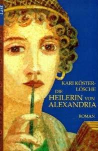 Die Heilerin von Alexandria von Kari Köster-Lösche