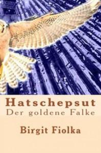 Buchcover Hatschepsut, der goldene Falke von Birgit Fiolka
