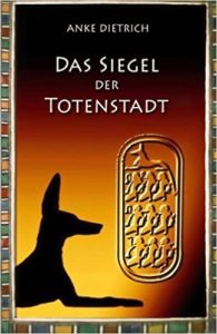 Buchcover, Anke Dietrich: Das Siegel der Totenstadt