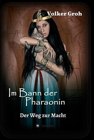 """Buchcover """"Im Bann der Pharaonin"""" von Volker Groh"""